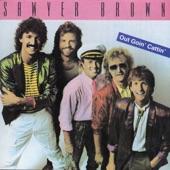 Sawyer Brown - Out Goin' Cattin'