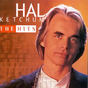 Hal Ketchum - Hal Ketchum: The Hits