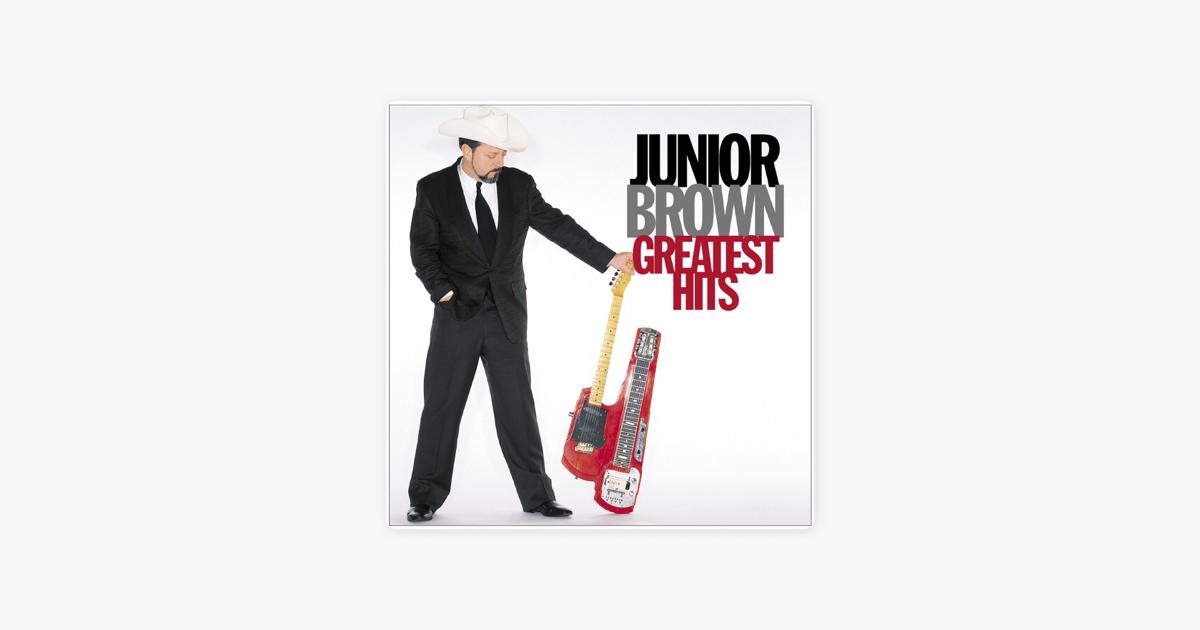 dfdb784ee05  Junior Brown  Greatest Hits by Junior Brown on Apple Music