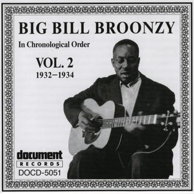 In Chronological Order, Vol. 2 (1932-1934) - Big Bill Broonzy