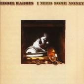 Eddie Harris - I Don't Want Nobody