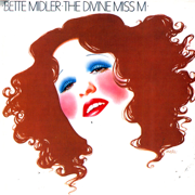 The Divine Miss M - Bette Midler - Bette Midler