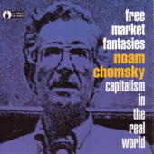 Free Market Fantasies: Capitalism In the Real World (Live)