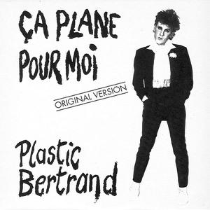 Plastic Bertrand - Ça plane pour moi (Original 1977 Version)