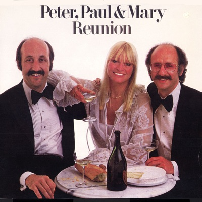 Reunion - Peter Paul and Mary