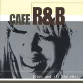 Cafe R&B - I get Higher