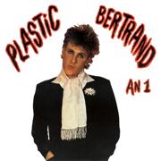 An 1 - Plastic Bertrand - Plastic Bertrand