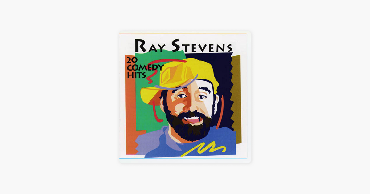 Ray Stevens 20 Comedy Hits By Ray Stevens On Apple Music