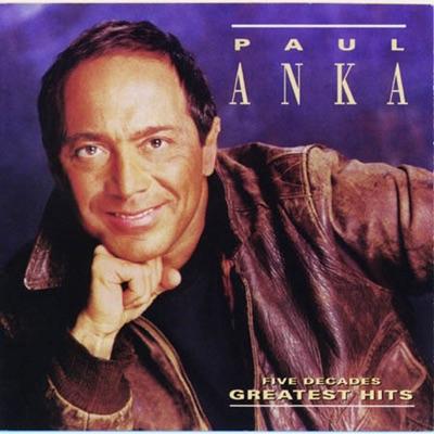 Five Decades Greatest Hits - Paul Anka