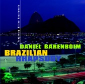 Daniel Barenboim - Brazilian Rhapsody