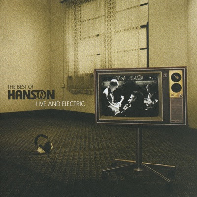 The Best of Hanson Live and Electric - Hanson
