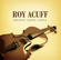 Will the Circle Be Unbroken - Roy Acuff