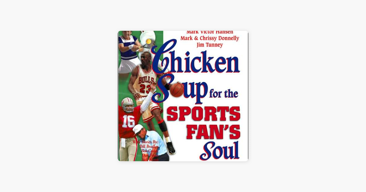 Chicken Soup for the Sports Fan's Soul: Stories of Insight, Inspiration, and Laughter (Abridged Nonfiction) - Jack Canfield, Mark Victor Hansen & Mark Donnelly