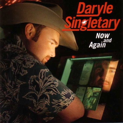 Now and Again - Daryle Singletary