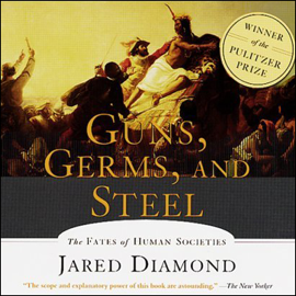 Guns, Germs, and Steel: The Fates of Human Societies (Abridged Nonfiction) audiobook
