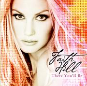 There You'll Be - Faith Hill - Faith Hill