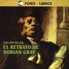 El Retrato de Dorian Gray [The Portrait of Dorian Gray] [Abridged Fiction] - Oscar Wilde