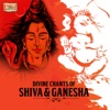 Divine Chants of Shiva & Ganesha