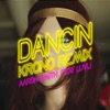 Dancin feat Luvli Krono Remix Single