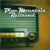 Pine Mountain Railroad - The Old Radio