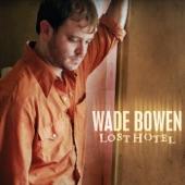 Wade Bowen - Resurrection