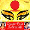 Durga Puja Essentials - 15 Popular Aartis, Mantras and Bhajans