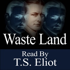 The Waste Land - Read By T.S. Eliot - EP