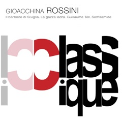 Rossini: Il barbiere di Siviglia, La gazza ladra & Guillaume Tell