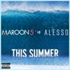 This Summer (Maroon 5 vs. Alesso) - Single ジャケット写真