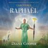 Méditation pour entrer en contact avec l'archange Raphaël - Diana Cooper