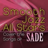 Smooth Jazz All Stars Cover the Songs of Sade, Smooth Jazz All Stars