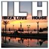 ILH: Ibiza Love House