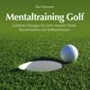 Ilse Mauerer - Mentaltraining Golf. Geführte Übungen für mehr mentale Stärke, Konzentration und Selbstvertrauen Grafik