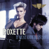 It Must Have Been Love Christmas For the Broken Hearted - Roxette mp3