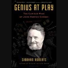 Genius at Play: The Curious Mind of John Horton Conway (Unabridged)