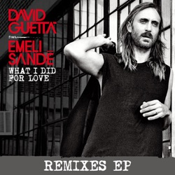 What I Did for Love feat Emeli Sandé Remixes EP