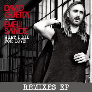 What I Did for Love (feat. Emeli Sandé) [Remixes] - EP Mp3 Download