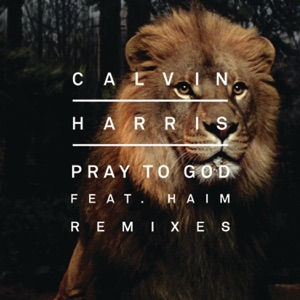 Pray to God (Remixes) [feat. HAIM] - Single Mp3 Download