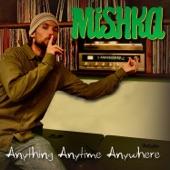 Mishka - Hey Hey My My