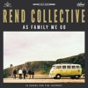 As Family We Go (Deluxe Edition), Rend Collective