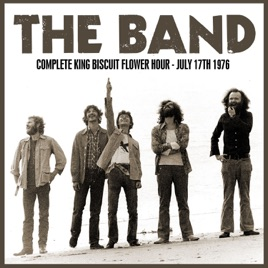 Complete King Biscuit Flower Hour - July 17th 1976 (Remastered) [Live FM  Radio Concert From the Carter Baron Amphitheater, Washington DC] by The Band