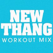 New Thang (Extended Workout Mix) - Power Music Workout