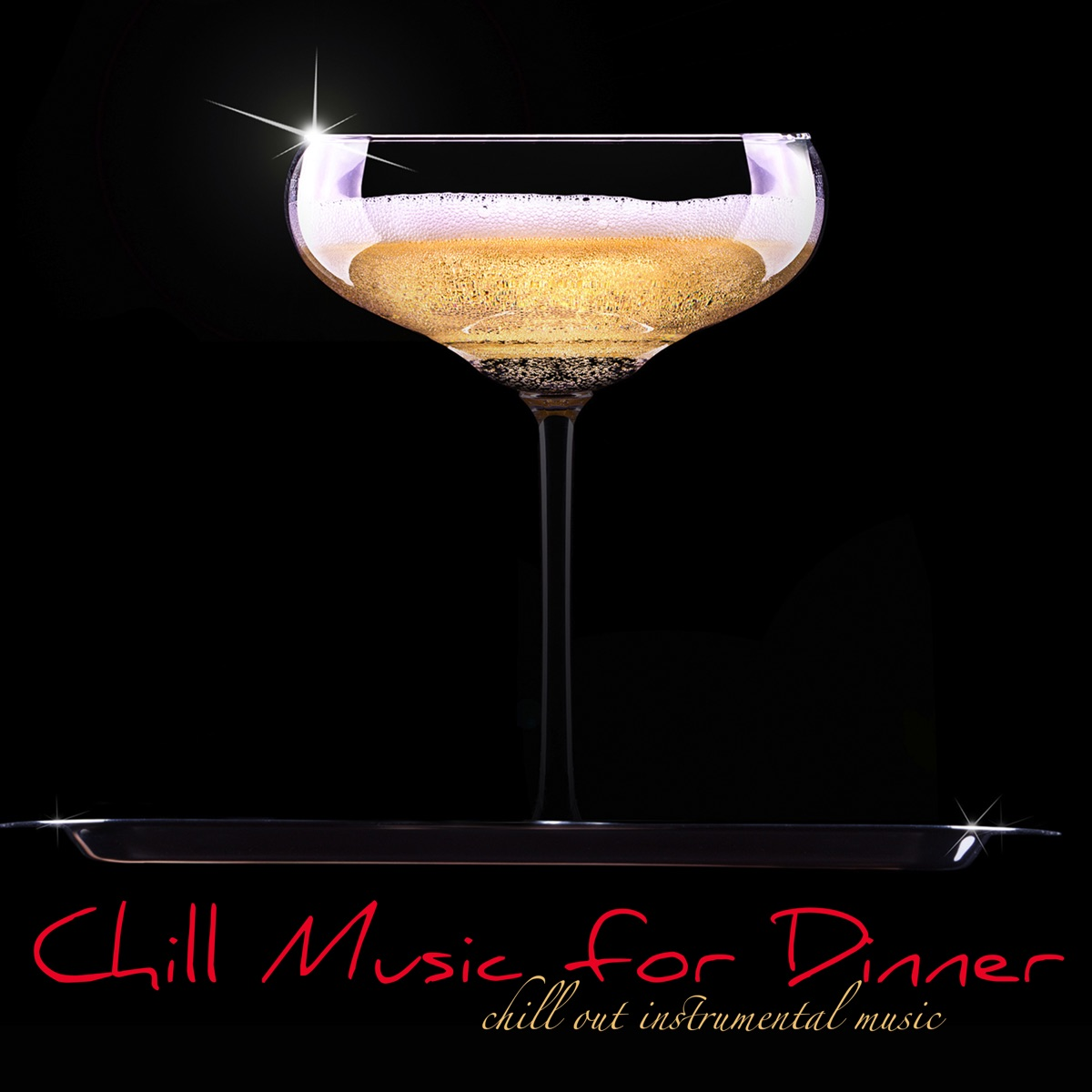Chill Music for Dinner – Chill Out Instrumental Music, Cool
