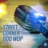 Street Corner Doo Wop, Vol. 4