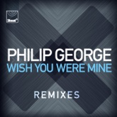 Wish You Were Mine (Remixes) - EP