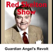 Red Skelton: Guardian Angels Revolt