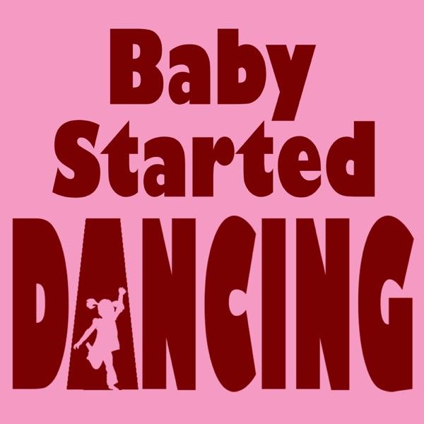 Baby Started Dancing by Steve Weeks