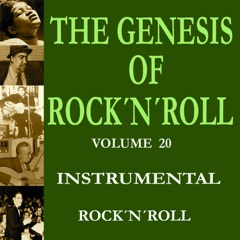 The Genesis of Rock 'n' Roll - Vol. 20:Instrumental Rock 'n' Roll