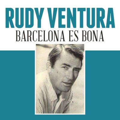 Barcelona Es Bona - Single - Rudy Ventura