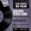 Airs de film, no. 10 (Mono Version) - EP, Bob Hope & Perry Como